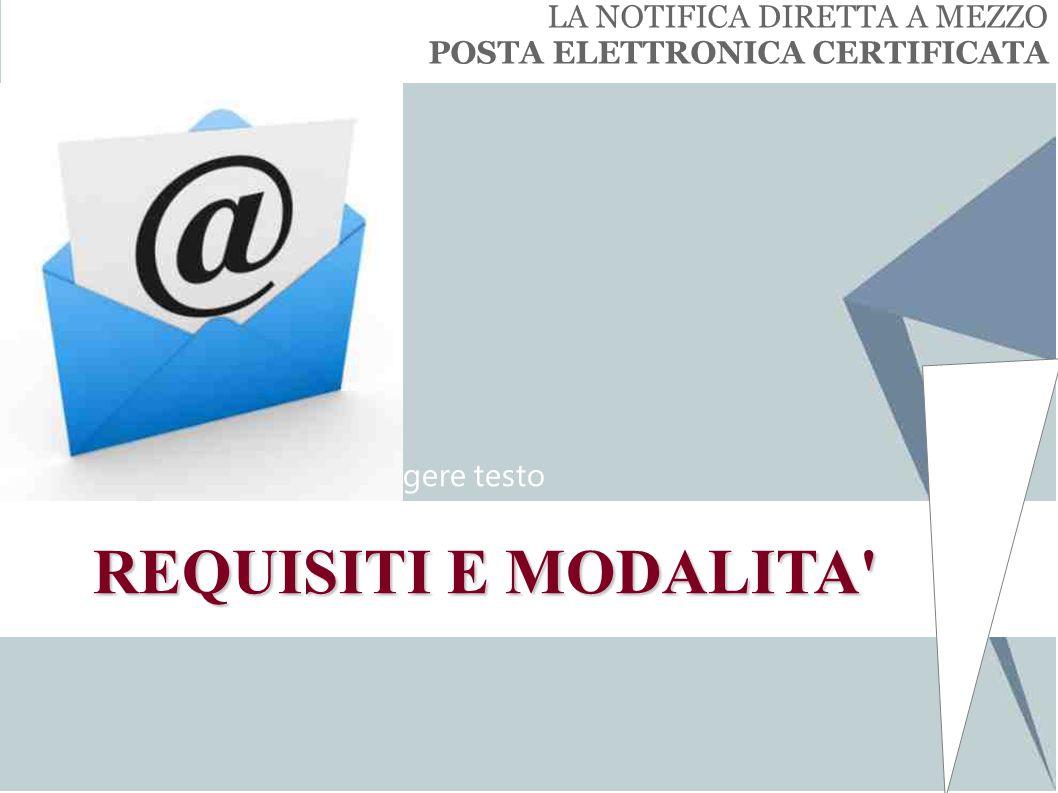 Fate clic per aggiungere testo LA NOTIFICA DIRETTA A MEZZO POSTA ELETTRONICA CERTIFICATA REQUISITI E MODALITA'