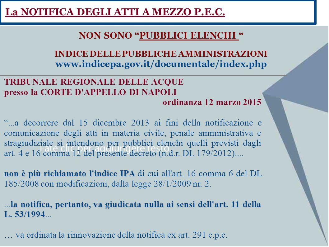 """Fate clic per aggiungere testo NON SONO """"PUBBLICI ELENCHI """" INDICE DELLE PUBBLICHE AMMINISTRAZIONI www.indicepa.gov.it/documentale/index.php La NOTIFI"""