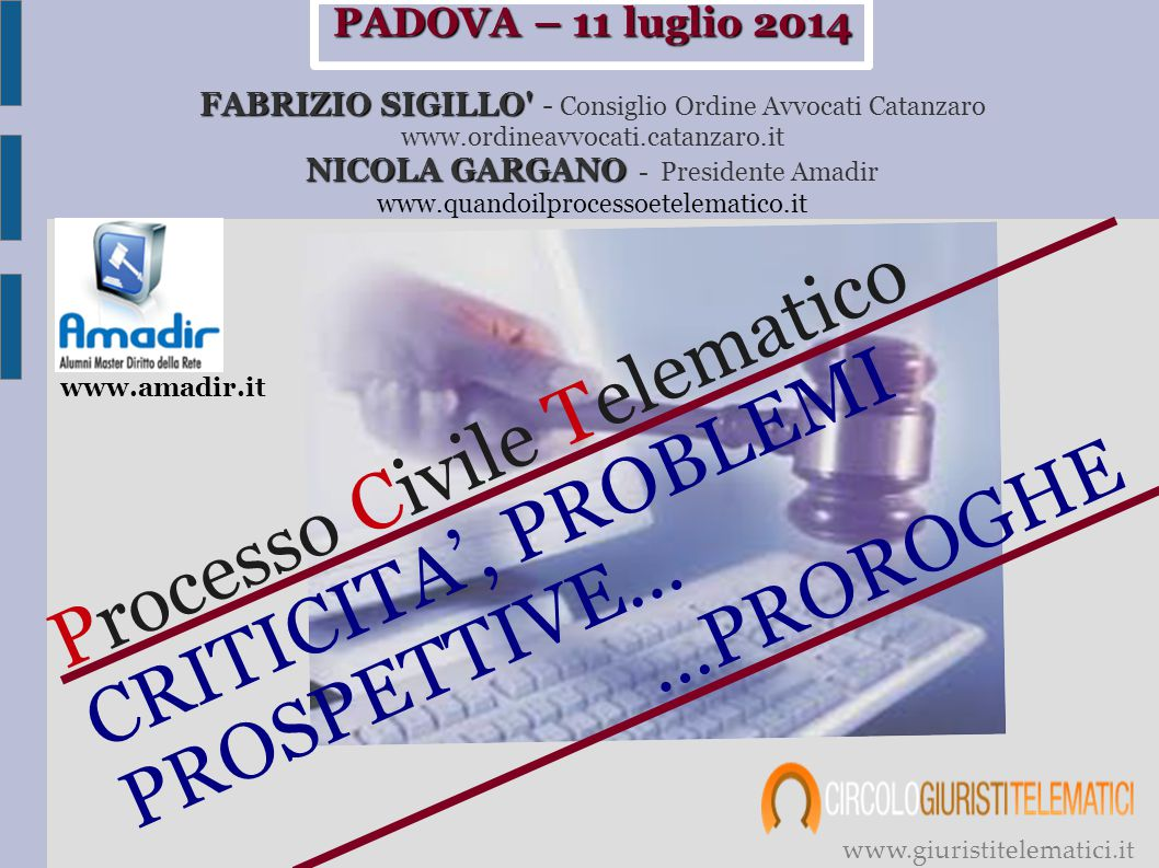 PADOVA – 11 luglio 2014 FABRIZIO SIGILLO' NICOLA GARGANO PADOVA – 11 luglio 2014 FABRIZIO SIGILLO' - Consiglio Ordine Avvocati Catanzaro www.ordineavv
