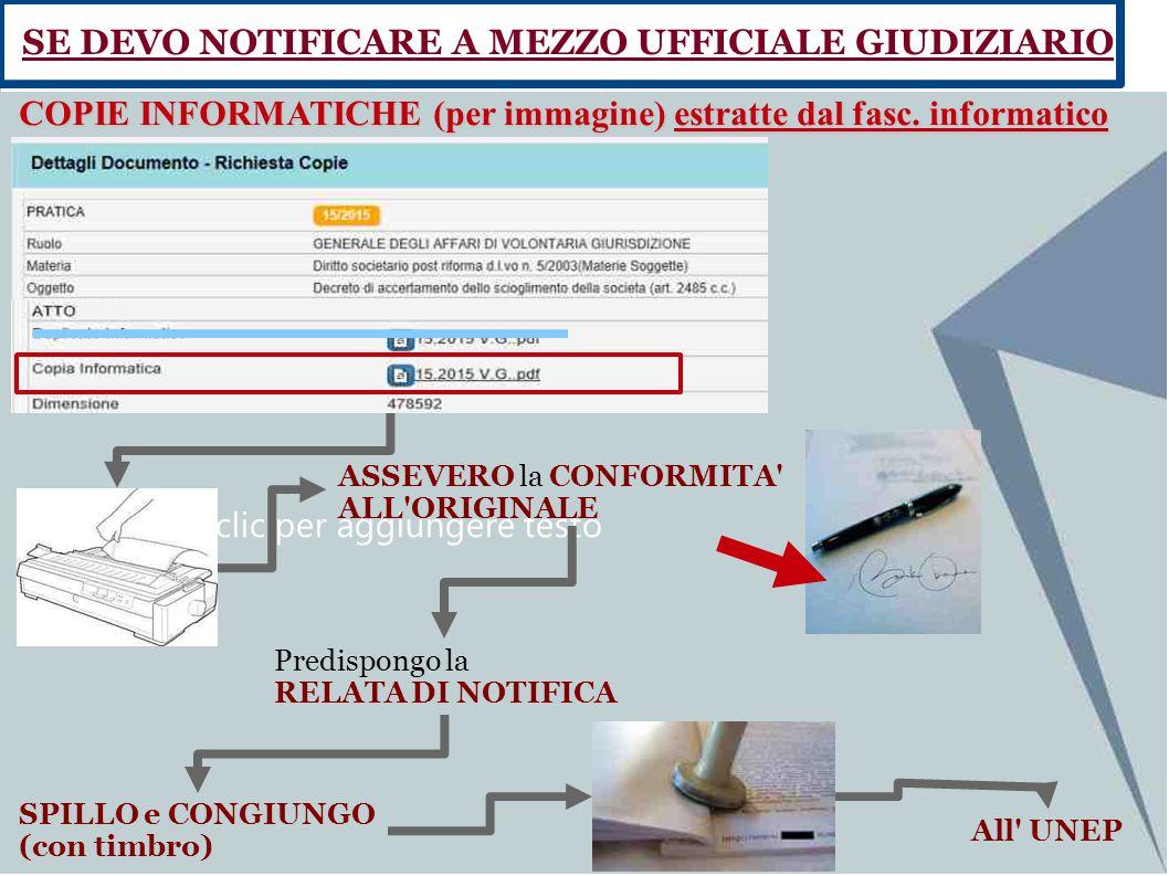 Fate clic per aggiungere testo SE DEVO NOTIFICARE A MEZZO UFFICIALE GIUDIZIARIO COPIE INFORMATICHE (per immagine) estratte dal fasc. informatico ASSEV