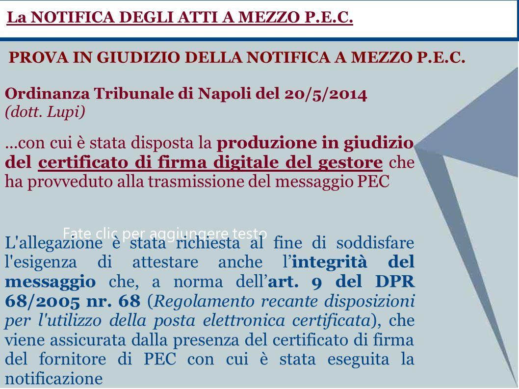 Fate clic per aggiungere testo Ordinanza Tribunale di Napoli del 20/5/2014 (dott. Lupi)...con cui è stata disposta la produzione in giudizio del certi