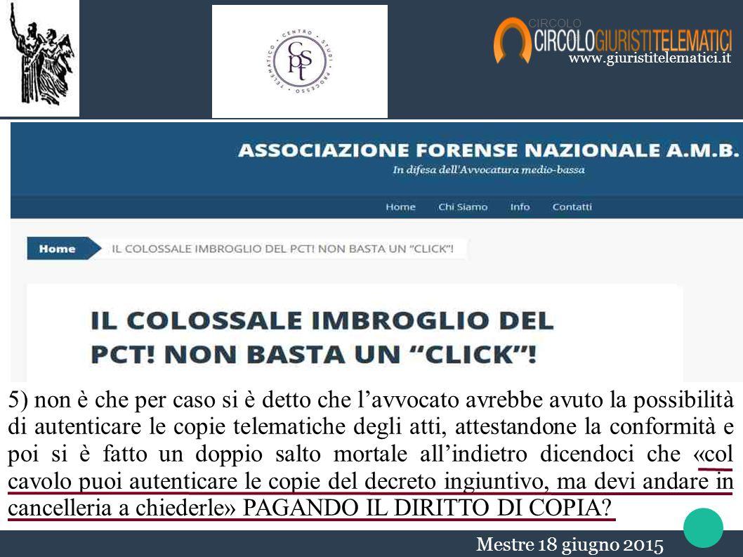 www.giuristitelematici.it CIRCOLO dei Mestre 18 giugno 2015 5) non è che per caso si è detto che l'avvocato avrebbe avuto la possibilità di autenticar