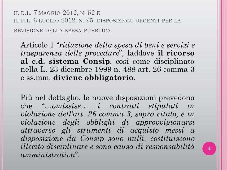 """IL D. L. 7 MAGGIO 2012, N. 52 E IL D. L. 6 LUGLIO 2012, N. 95 DISPOSIZIONI URGENTI PER LA REVISIONE DELLA SPESA PUBBLICA Articolo 1 """" riduzione della"""