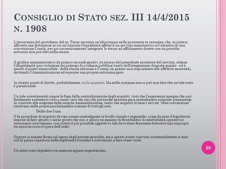 C ONSIGLIO DI S TATO SEZ. III 14/4/2015 N. 1908 L'incoerenza del quotidiano del ns. Paese incontra un'altra tappa nella pronuncia in rassegna, che, in