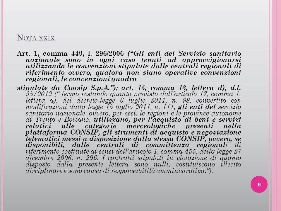 """N OTA XXIX Art. 1, comma 449, l. 296/2006 (""""Gli enti del Servizio sanitario nazionale sono in ogni caso tenuti ad approvvigionarsi utilizzando le conv"""