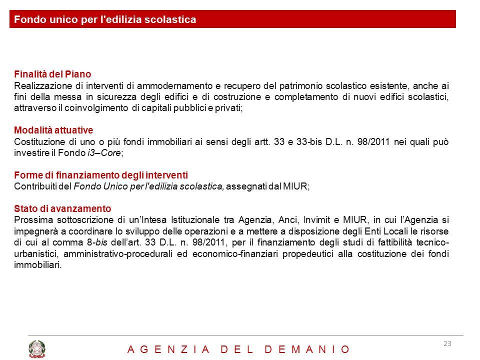 Finalità del Piano Realizzazione di interventi di ammodernamento e recupero del patrimonio scolastico esistente, anche ai fini della messa in sicurezz