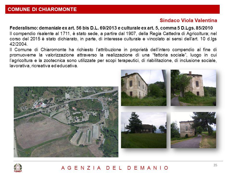 Sindaco Viola Valentina COMUNE DI CHIAROMONTE 35 A G E N Z I A D E L D E M A N I O Federalismo: demaniale ex art.