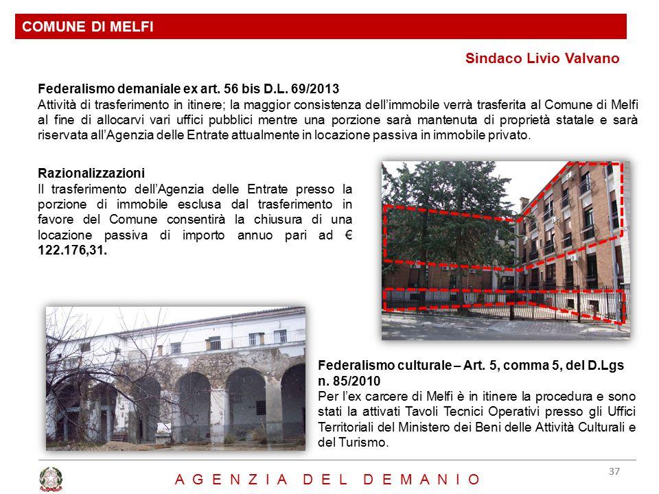 Sindaco Livio Valvano COMUNE DI MELFI 37 A G E N Z I A D E L D E M A N I O Federalismo culturale – Art. 5, comma 5, del D.Lgs n. 85/2010 Per l'ex carc