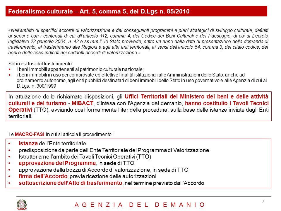 Federalismo culturale – Art. 5, comma 5, del D.Lgs n. 85/2010 «Nell'ambito di specifici accordi di valorizzazione e dei conseguenti programmi e piani