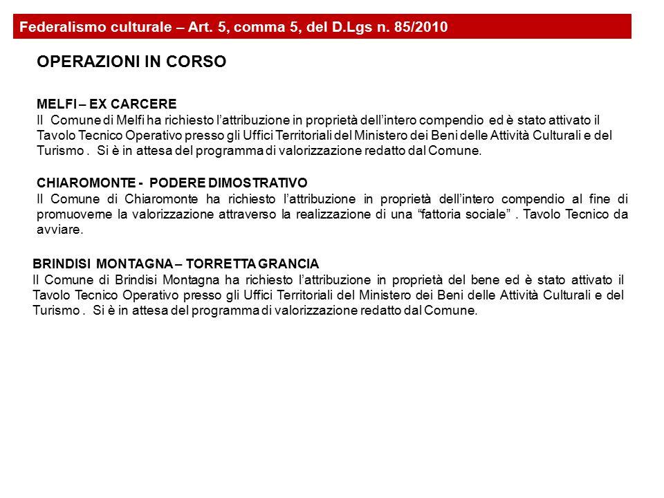 Federalismo culturale – Art. 5, comma 5, del D.Lgs n. 85/2010 MELFI – EX CARCERE Il Comune di Melfi ha richiesto l'attribuzione in proprietà dell'inte