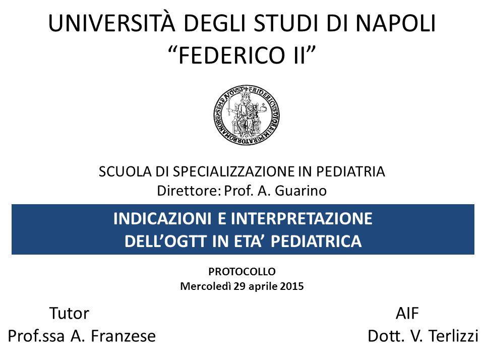 UNIVERSITÀ DEGLI STUDI DI NAPOLI FEDERICO II SCUOLA DI SPECIALIZZAZIONE IN PEDIATRIA Direttore: Prof.