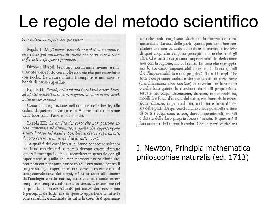 Le regole del metodo scientifico I. Newton, Principia mathematica philosophiae naturalis (ed. 1713)