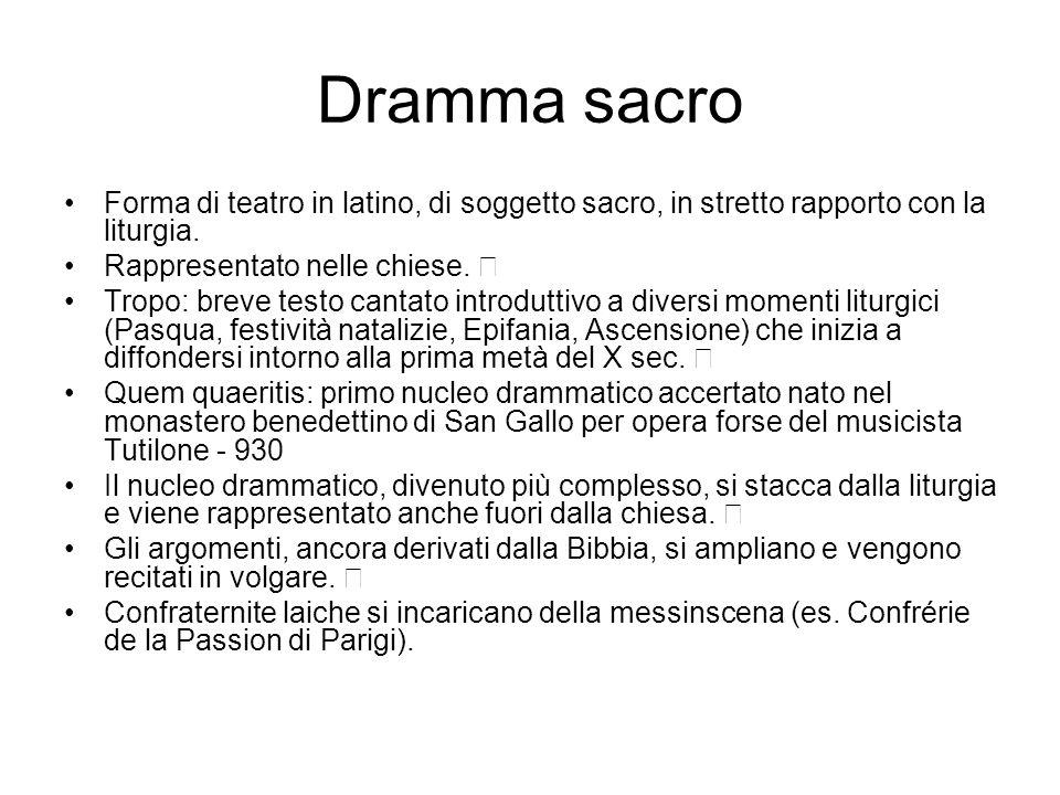 Dramma sacro Forma di teatro in latino, di soggetto sacro, in stretto rapporto con la liturgia.