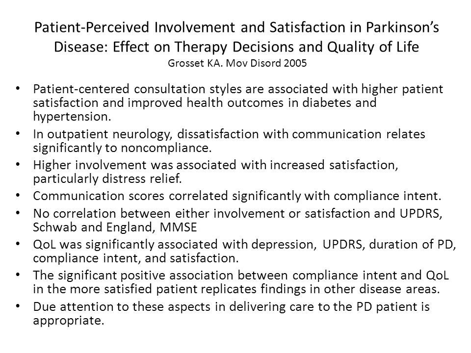 Patient-Perceived Involvement and Satisfaction in Parkinson's Disease: Effect on Therapy Decisions and Quality of Life Grosset KA.