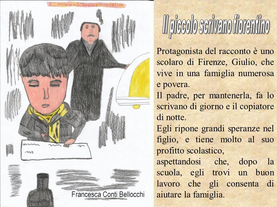 Francesca Conti Bellocchi Protagonista del racconto è uno scolaro di Firenze, Giulio, che vive in una famiglia numerosa e povera. Il padre, per manten
