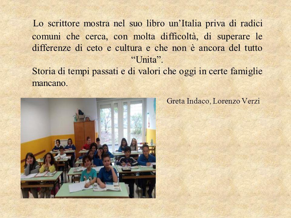 Lo scrittore mostra nel suo libro un'Italia priva di radici comuni che cerca, con molta difficoltà, di superare le differenze di ceto e cultura e che