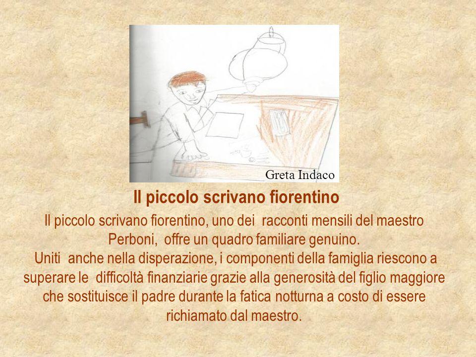 Il piccolo scrivano fiorentino, uno dei racconti mensili del maestro Perboni, offre un quadro familiare genuino. Uniti anche nella disperazione, i com