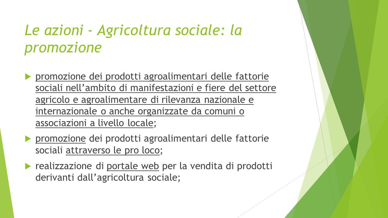 Le azioni - Agricoltura sociale: la promozione  promozione dei prodotti agroalimentari delle fattorie sociali nell'ambito di manifestazioni e fiere d