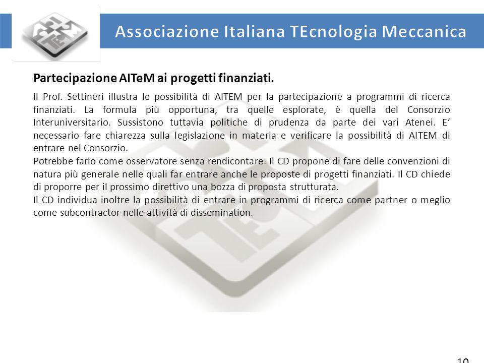 UNIVERSITA' DEGLI STUDI DI ROMA TOR VERGATA DIPARTIMENTO DI INGEGNERIA INDUSTRIALE 10 Partecipazione AITeM ai progetti finanziati.