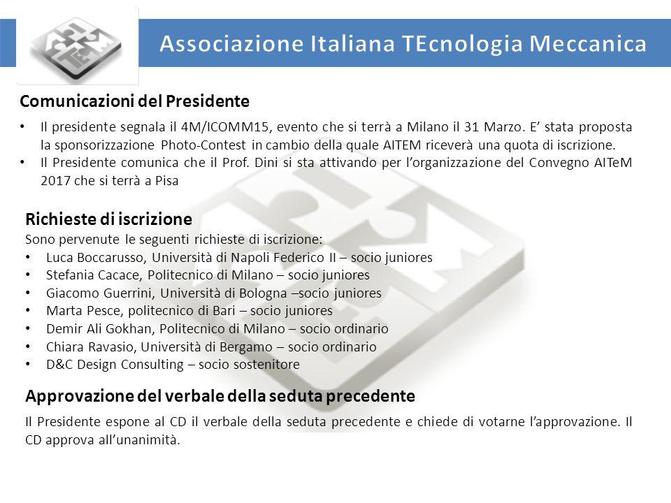 UNIVERSITA' DEGLI STUDI DI ROMA TOR VERGATA DIPARTIMENTO DI INGEGNERIA INDUSTRIALE Comunicazioni del Presidente Il presidente segnala il 4M/ICOMM15, evento che si terrà a Milano il 31 Marzo.