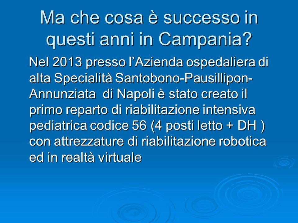Ma che cosa è successo in questi anni in Campania.