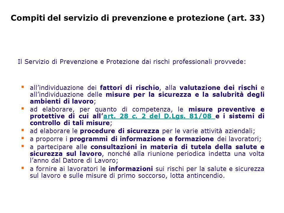 Compiti del servizio di prevenzione e protezione (art. 33) Il Servizio di Prevenzione e Protezione dai rischi professionali provvede: ▪ all'individuaz