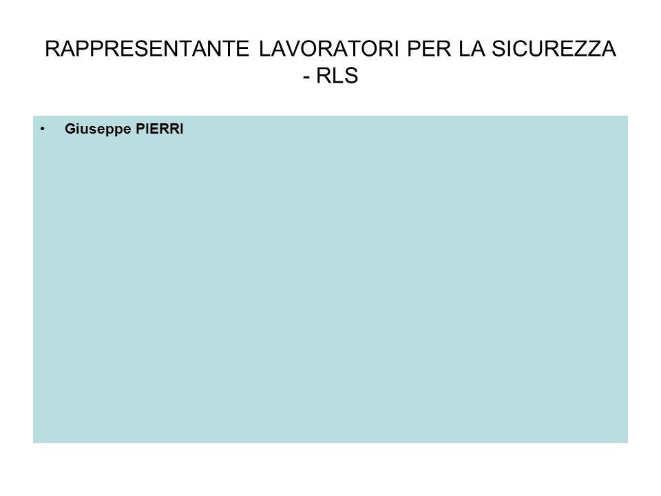 RAPPRESENTANTE LAVORATORI PER LA SICUREZZA - RLS Giuseppe PIERRI