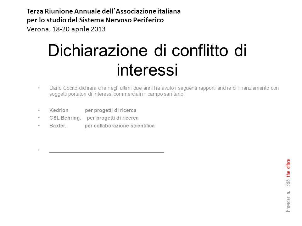 Dichiarazione di conflitto di interessi Dario Cocito dichiara che negli ultimi due anni ha avuto i seguenti rapporti anche di finanziamento con sogget