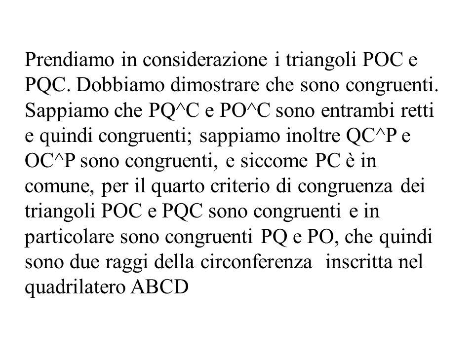 Hp: PQ  BC PO  DC OC^P = QC^P TS: PQ = PO (raggi della circonferenza) Dimostrazione