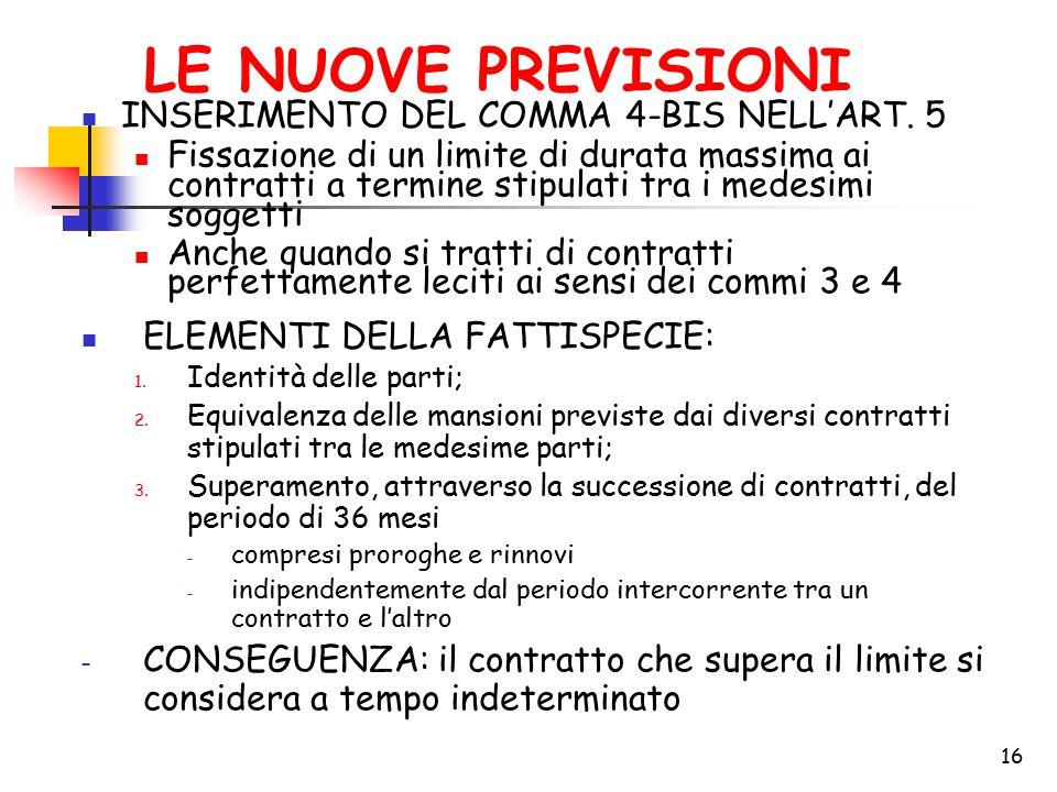 16 LE NUOVE PREVISIONI INSERIMENTO DEL COMMA 4-BIS NELL'ART. 5 Fissazione di un limite di durata massima ai contratti a termine stipulati tra i medesi