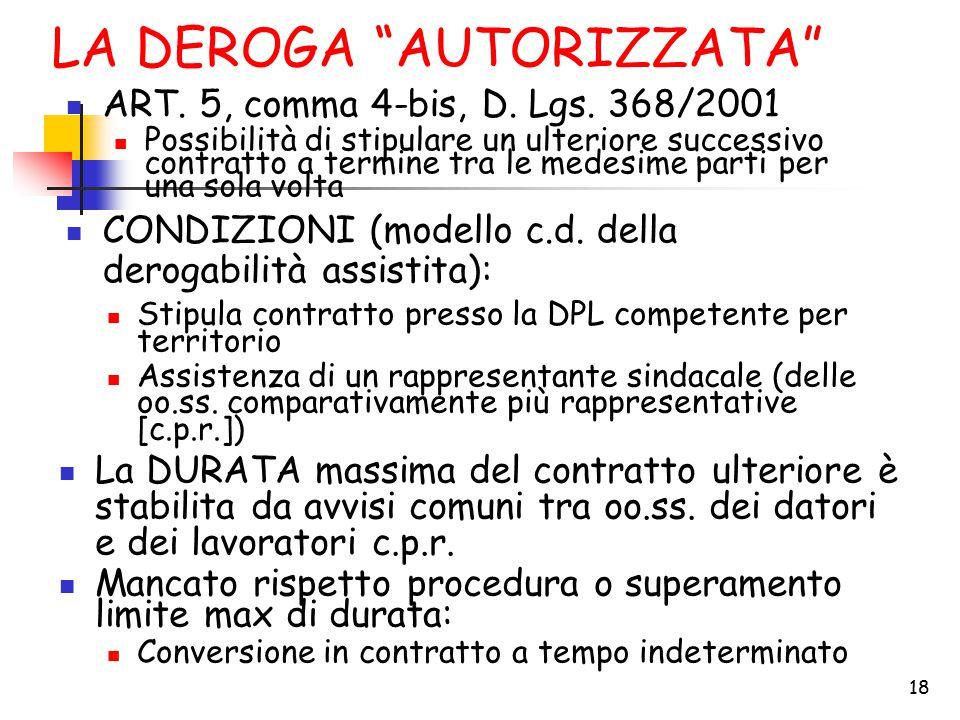 """18 LA DEROGA """"AUTORIZZATA"""" ART. 5, comma 4-bis, D. Lgs. 368/2001 Possibilità di stipulare un ulteriore successivo contratto a termine tra le medesime"""