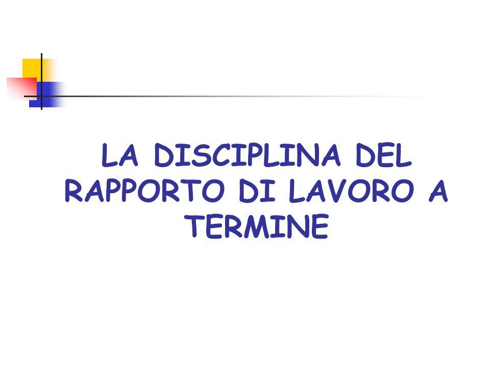 LA DISCIPLINA DEL RAPPORTO DI LAVORO A TERMINE