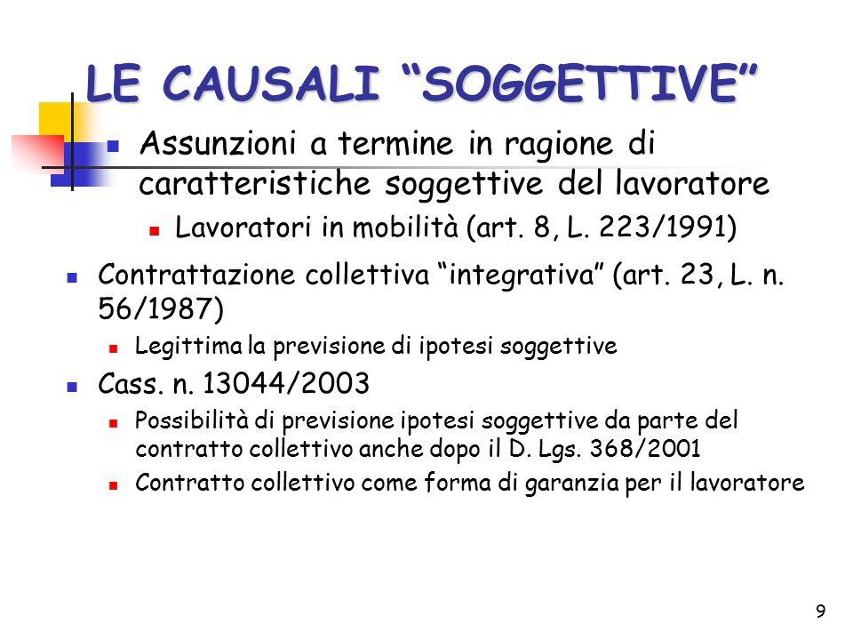 """9 LE CAUSALI """"SOGGETTIVE"""" Assunzioni a termine in ragione di caratteristiche soggettive del lavoratore Lavoratori in mobilità (art. 8, L. 223/1991) Co"""