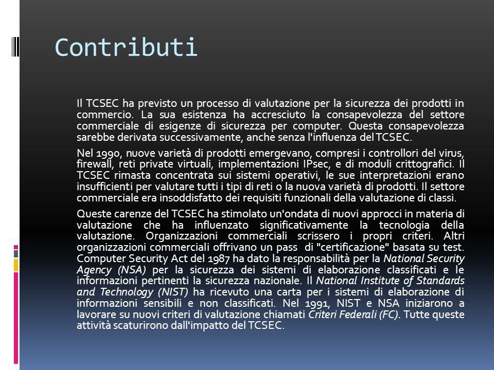 Contributi Il TCSEC ha previsto un processo di valutazione per la sicurezza dei prodotti in commercio.