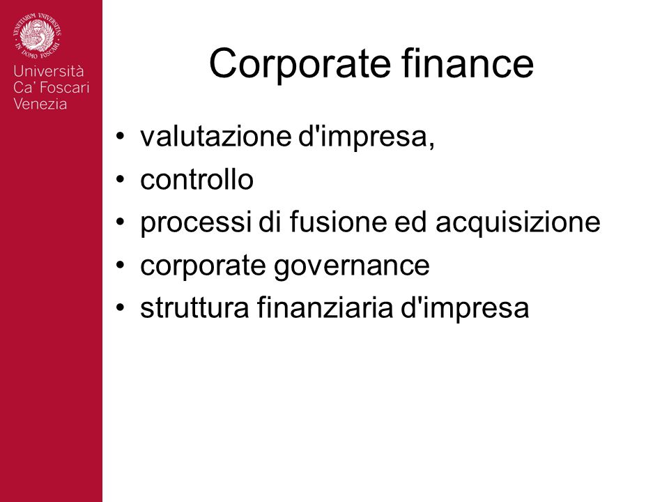 Corporate finance valutazione d impresa, controllo processi di fusione ed acquisizione corporate governance struttura finanziaria d impresa
