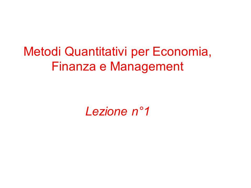 Metodi Quantitativi per Economia, Finanza e Management Lezione n°1