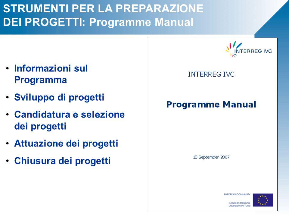 STRUMENTI PER LA PREPARAZIONE DEI PROGETTI: Programme Manual Informazioni sul Programma Sviluppo di progetti Candidatura e selezione dei progetti Attu