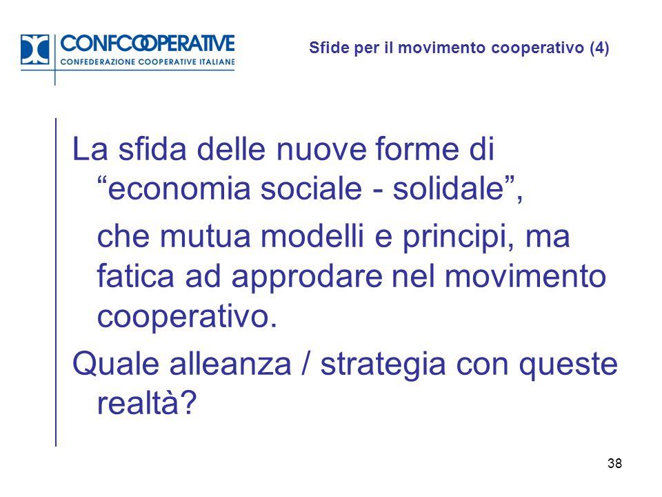 """38 Sfide per il movimento cooperativo (4) La sfida delle nuove forme di """"economia sociale - solidale"""", che mutua modelli e principi, ma fatica ad appr"""