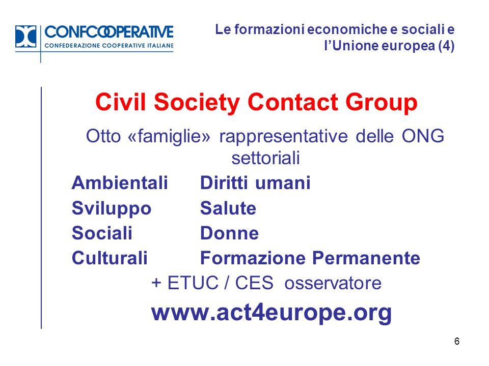 6 Le formazioni economiche e sociali e l'Unione europea (4) Civil Society Contact Group Otto «famiglie» rappresentative delle ONG settoriali Ambiental