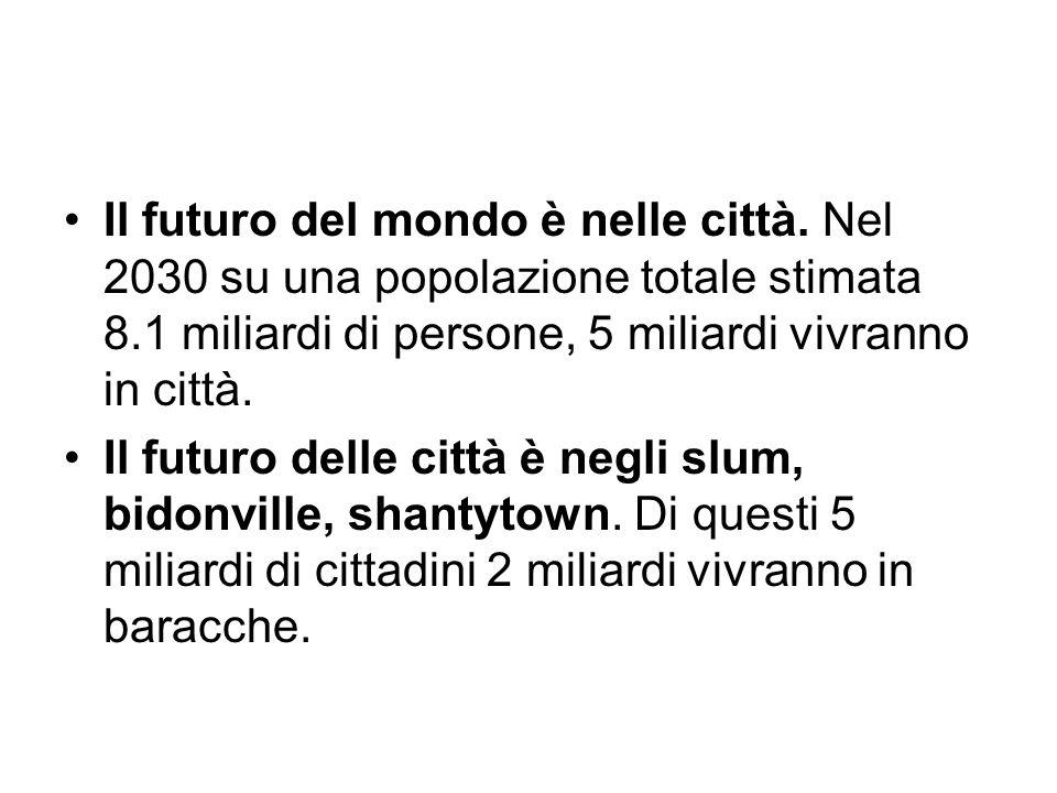 Il futuro del mondo è nelle città. Nel 2030 su una popolazione totale stimata 8.1 miliardi di persone, 5 miliardi vivranno in città. Il futuro delle c