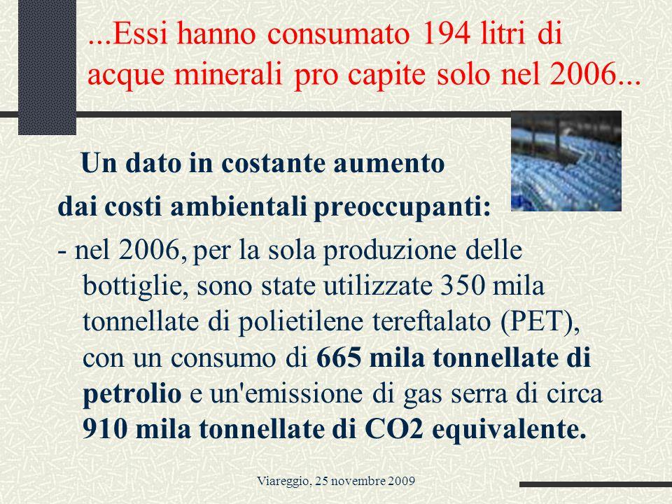 Viareggio, 25 novembre 2009...Essi hanno consumato 194 litri di acque minerali pro capite solo nel 2006...