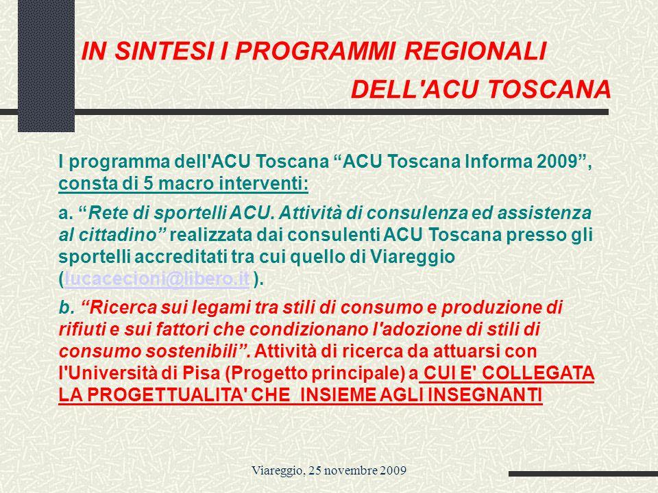 Viareggio, 25 novembre 2009 l programma dell ACU Toscana ACU Toscana Informa 2009 , consta di 5 macro interventi: a.