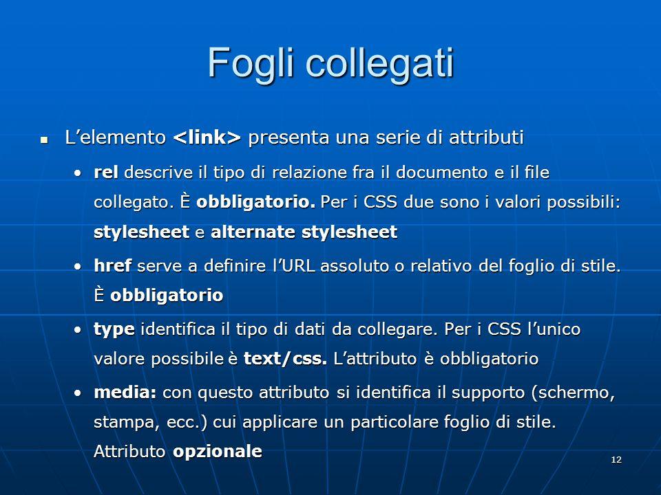 12 Fogli collegati L'elemento presenta una serie di attributi L'elemento presenta una serie di attributi rel descrive il tipo di relazione fra il documento e il file collegato.