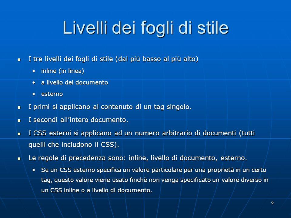 17 I selettori Una regola CSS viene applicata a un selettore.