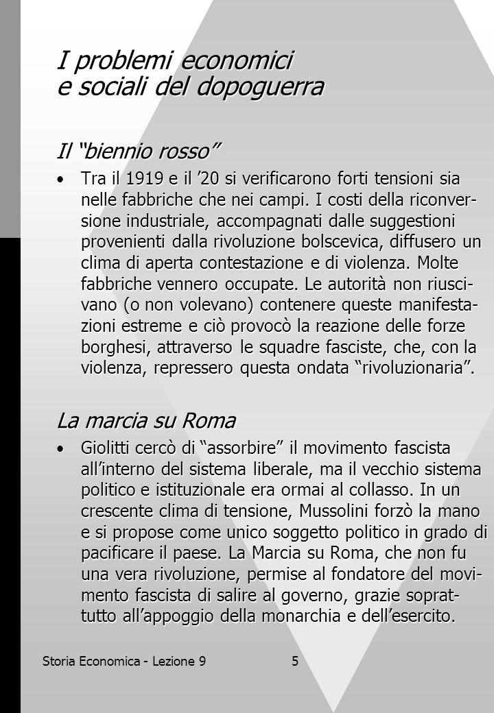 """Storia Economica - Lezione 95 I problemi economici e sociali del dopoguerra Il """"biennio rosso"""" Tra il 1919 e il '20 si verificarono forti tensioni sia"""