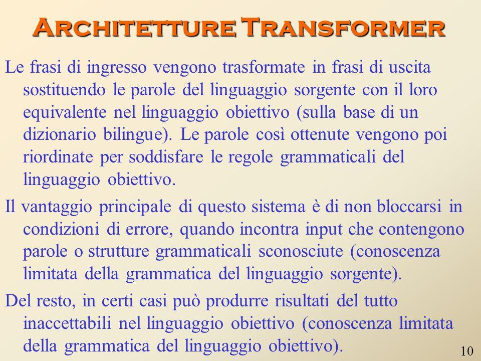 COME FUNZIONA LA MT Per capire da cosa derivino gli errori nella traduzione automatica bisogna innanzi tutto individuare i meccanismi che sono alla ba
