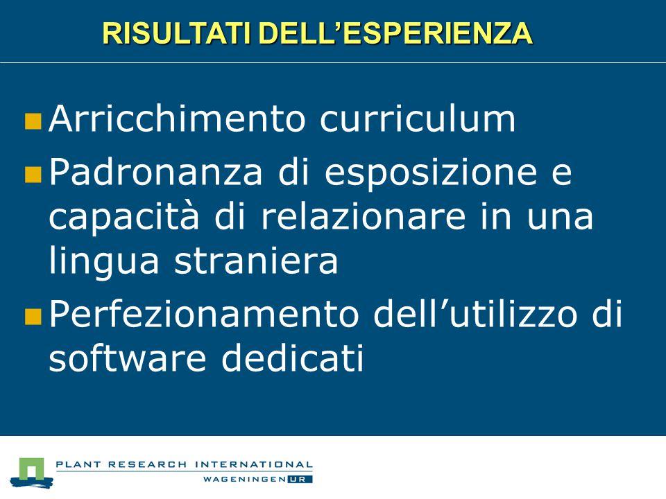 Arricchimento curriculum Padronanza di esposizione e capacità di relazionare in una lingua straniera Perfezionamento dell'utilizzo di software dedicati RISULTATI DELL'ESPERIENZA