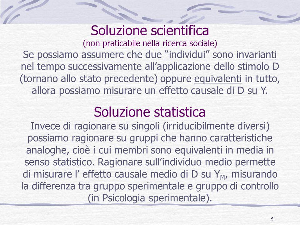 5 Soluzione statistica Invece di ragionare su singoli (irriducibilmente diversi) possiamo ragionare su gruppi che hanno caratteristiche analoghe, cioè i cui membri sono equivalenti in media in senso statistico.