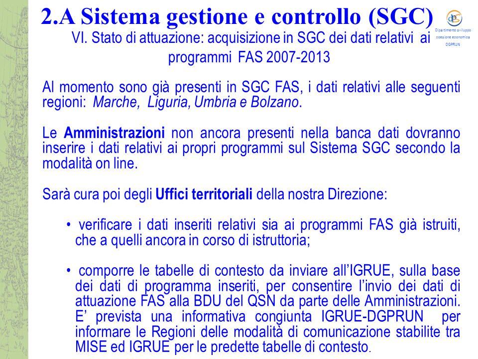 Dipartimento sviluppo coesione economica DGPRUN Al momento sono già presenti in SGC FAS, i dati relativi alle seguenti regioni: Marche, Liguria, Umbria e Bolzano.