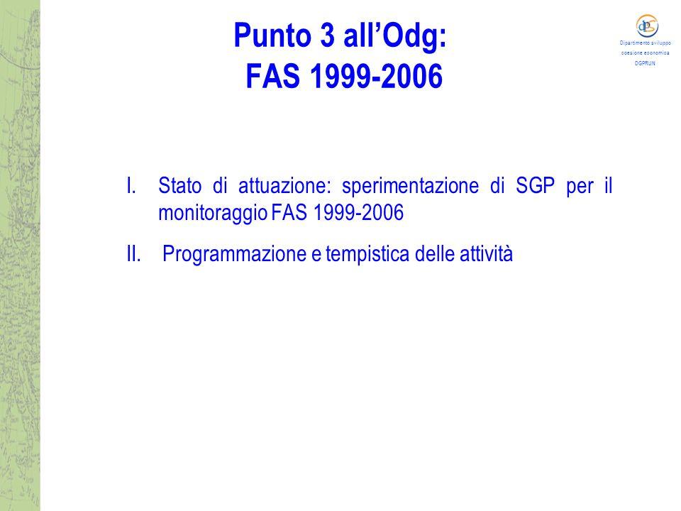 Dipartimento sviluppo coesione economica DGPRUN Punto 3 all'Odg: FAS 1999-2006 I.